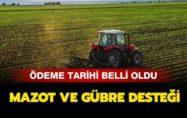 2019 YILI MAZOT VE GÜBRE DESTEKLEMELERİ ÖDEME TARİHLERİ BELLİ OLDU
